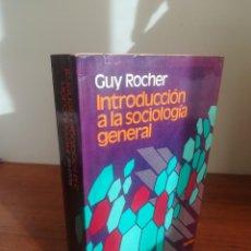 Libros de segunda mano: INTRODUCCIÓN A LA SOCIOLOGÍA GENERAL. GUY ROCHER.. Lote 195023315
