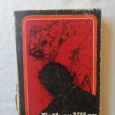 Libros de segunda mano: LIBRO EL VARON DOMADO POR ESTHER VILAR / EDICIONES GRIJALBO 1975. Lote 195035560