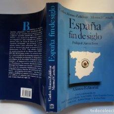 Libros de segunda mano: ESPAÑA FIN DE SIGLO, POR CARLOS ALONSO ZALDÍVAR Y MANUEL CASTELLS. PRÓLOGO DE NARCÍS SERRA. Lote 195053122
