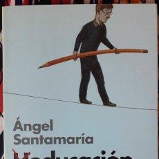 Libros de segunda mano: ÁNGEL SANTAMARÍA . HEDUCACIÓN SE ESCRIBE SIN HACHE. LA EDUCACIÓN EN ESPAÑA. Lote 195068857