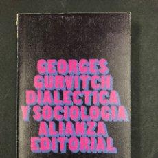 Libros de segunda mano: DIALECTICA Y SOCIOLOGIA - GEORGES GURVITCH - Nº202 ALIANZA 2ª ED. 1971. Lote 195084166