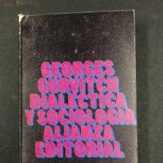 Libros de segunda mano: DIALECTICA Y SOCIOLOGIA - GEORGES GURVITCH - Nº202 ALIANZA 2ª ED. 1971. Lote 195084401