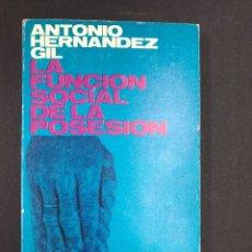 Libros de segunda mano: LA FUNCION SOCIAL DE LA POSESION - A. HERNANDEZ GIL - Nº183 ALIANZA 1ª ED. 1969. Lote 195087026