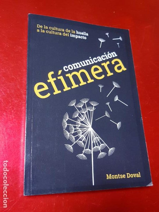 Libros de segunda mano: libro-COMUNICACIÓN EFÍMERA-DE LA CULTURA DE LA HUELLA A LA CULTURA DEL IMPACTO-MONTSE DOVAL-2017- - Foto 2 - 195152737