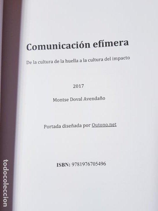 Libros de segunda mano: libro-COMUNICACIÓN EFÍMERA-DE LA CULTURA DE LA HUELLA A LA CULTURA DEL IMPACTO-MONTSE DOVAL-2017- - Foto 7 - 195152737
