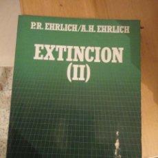 Libros de segunda mano: EXTINCION (II). P. R EHRLICH. A.H. EHRLICH. BIBLIOTECA CIENTÍFICA SALVAT. Nº 98. Lote 195153671