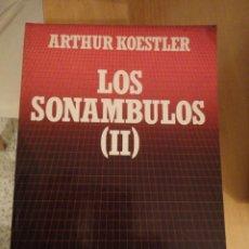 Libros de segunda mano: LOS SONAMBULOS (II). ARTHUR KOESTLER. BIBLIOTECA CIENTÍFICA SALVAT. Nº 52. Lote 195153735