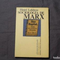 Libros de segunda mano: SOCIOLOGÍA DE MARX. HENRI LEFEBVRE. Lote 195206977