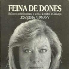 Libros de segunda mano: FEINA DE DONES REFLEXIONS SOBRE LES DONES LA FAMILIA I LA POLITICA A CATALUNYA JOAQUIMA ALEMANY. Lote 195258998