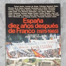 Libros de segunda mano: ESPAÑA 10 AÑOS DESPUÉS DE FRANCO (1975-1985). LIBRO SOCIEDAD POLÍTICA. Lote 195301290