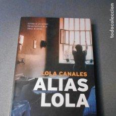 Libros de segunda mano: ALIAS LOLA. Lote 221522871