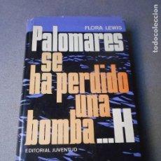 Libros de segunda mano: PALOMARES, SE HA PERDIDO UNA BOMBA H. Lote 195316023