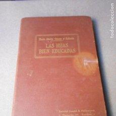 Libros de segunda mano: LAS HIJAS BIEN EDUCADAS. Lote 195317330