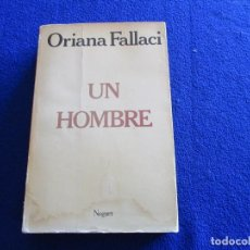 Libros de segunda mano: UN HOMBRE ORIANA FALLACI EDITORIAL NOGUER 1980. Lote 195323173