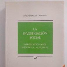 Libros de segunda mano: LA INVESTIGACIÓN SOCIAL. INTRODUCCIÓN A LOS MÉTODOS Y LAS TÉCNICAS / JOSEP BALCELLS I JUNYENT / EDIT. Lote 195359352