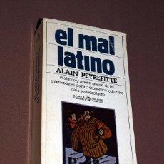 Libros de segunda mano: EL MAL LATINO. ALAIN PEYREFITTE. PLAZA Y JANÉS. BARCELONA, 1980. ANÁLISIS POLÍTICA ECONOMÍA CULTURA . Lote 195423342