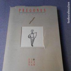 Libros de segunda mano: PREGONES DE FIESTAS. 1975 - 1988. Lote 195491317