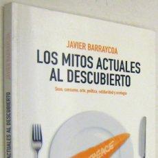 Libros de segunda mano: LOS MITOS ACTUALES AL DESCUBIERTO - JAVIER BARRAYCOA. Lote 195497716