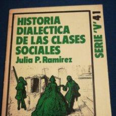Libros de segunda mano: HISTORIA DIALÉCTICA DE LAS CLASES SOCIALES JULIA P RAMÍREZ. Lote 195511675