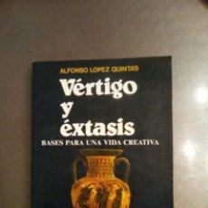 Libros de segunda mano: ALFONSO LÓPEZ QUINTAS. VÉRTIGO Y ÉXTASIS. BASES PARA UNA VIDA CREATIVA.. Lote 195517653