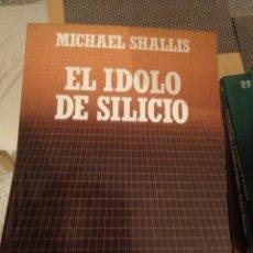Libros de segunda mano: EL IDOLO DEL SILICIO. MICHAEL SHALLIS. BIBLIOTECA CIENTIFICA SALVAT. Nº 23. Lote 195523775