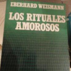 Libros de segunda mano: LOS RITUALES AMOROSOS. EBERHARD WEISMANN. BIBLIOTECA CIENTIFICA SALVAT. Nº 30. Lote 195523818