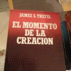 Libros de segunda mano: EL MOMENTO DE LA CREACIÓN. JAMES S. TREFIL. BIBLIOTECA CIENTIFICA SALVAT. Nº 31. Lote 195523830