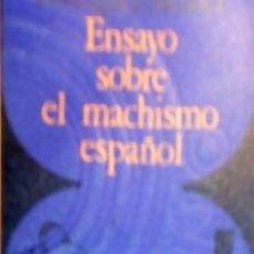 Libros de segunda mano: ENSAYO SOBRE EL MACHISMO ESPAÑOL JOSÉ MARÍA RODRIGUEZ MÉNDEZ. Lote 195535022