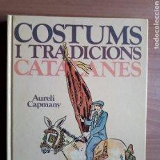 Libros de segunda mano: COSTUMS I TRADICIONS CATALANES. AURELI CAPMANY. Lote 195734232