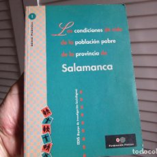 Libros de segunda mano: LAS CONDICIONES DE VIDA DE LA POBLACIÓN POBRE DE LA PROVINCIA DE SALAMANCA. Lote 196068035