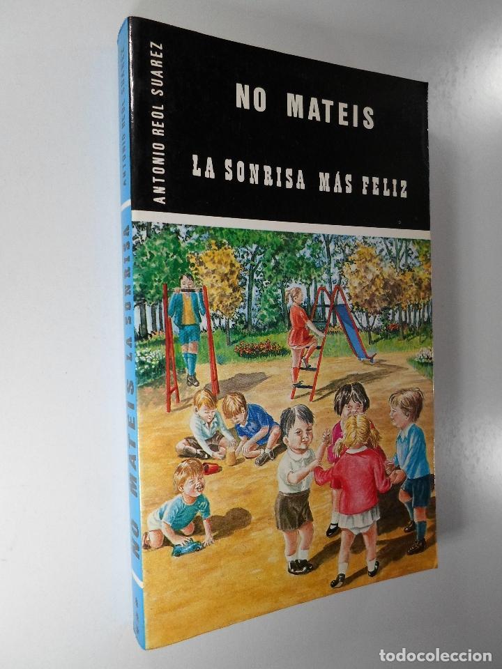 NO MATÉIS LA SONRISA MÁS FELIZ ANTONIO REOL SUÁREZ (Libros de Segunda Mano - Pensamiento - Sociología)