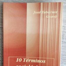 Libros de segunda mano: 10 TERMINOS SOCIOLOGICOS PARA EL SIGLO XXI ** JOSÉ TABERNER GUASP. Lote 196758378