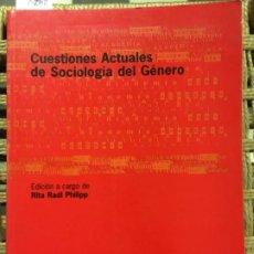 Libros de segunda mano: CUESTIONES ACTUALES DE SOCIOLOGIA DEL GENERO, RITA RADL PHILIPP. Lote 196786557