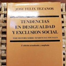 Libros de segunda mano: TENDENCIAS EN DESIGUALDAD Y EXCLUSION SOCIAL, JOSE FELIX TEZANOS. Lote 197115388