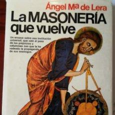 Libros de segunda mano: LA MASONERIA QUE VUELVE. ANGEL MARIA DE LERA. Lote 197303795