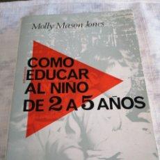 Libros de segunda mano: COMO EDUCAR AL NIÑO DE 2A 5 AÑOS. Lote 197854392