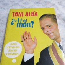 Libros de segunda mano: LA FI DEL MON? TONI ALBA. Lote 197945093