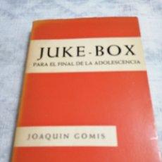 Libros de segunda mano: JUKE - BOX /JOAQUIN GOMIS. Lote 197951630