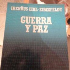 Livros em segunda mão: GUERRA Y PAZ. IRENAUS EIBL EIBESFELDT. Nº 69. BIBLIOTECA CIENTÍFICA SALVAT.. Lote 198169827