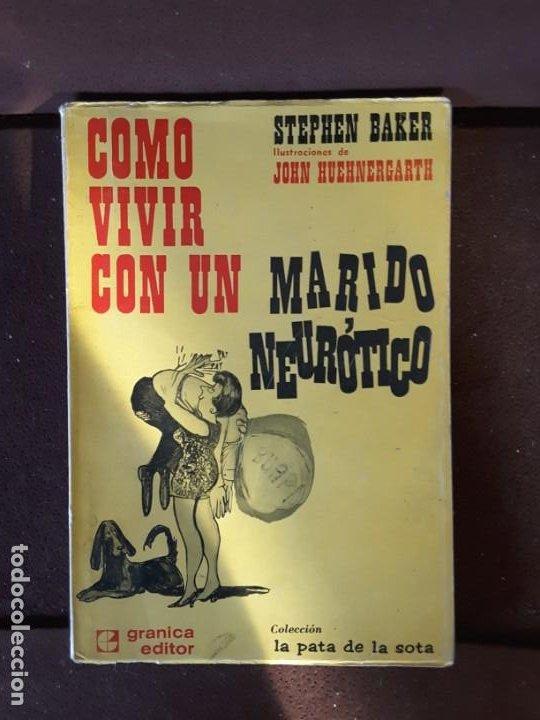 COMO VIVIR CON UN MARIDO NEURÓTICO STEPHEN BAKER GRANICA EDITOR COLECCIÓN LA PATA DE LA SOTA (Libros de Segunda Mano - Pensamiento - Sociología)
