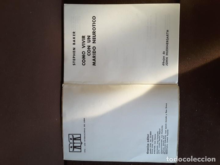 Libros de segunda mano: COMO VIVIR CON UN MARIDO NEURÓTICO STEPHEN BAKER GRANICA EDITOR COLECCIÓN LA PATA DE LA SOTA - Foto 7 - 198345486