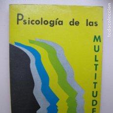 Libri di seconda mano: PSICOLOGÍA DE LAS MULTITUDES.- GUSTAVO LE BON.- EDIT. DIVULGACIÓN. 1973. Lote 198472596