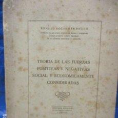 Libros de segunda mano: ROCAMORA BATLLE, RÓMULO - TEORIA DE LAS FUERZAS POSITIVAS Y NEGATIVAS SOCIAL... FIRMADO Y DEDICADO . Lote 200001903