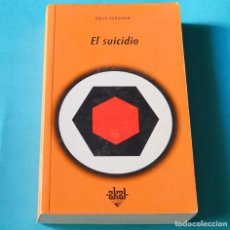 Libros de segunda mano: EL SUICIDIO - EMILIO DURKHEIM - AKAL EDICIONES. Lote 200030466