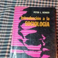 Libros de segunda mano: INTRODUCCIÓN A LA SOCIOLOGÍA, PETER L. BERGER, EDITORIAL LIMA, TERCERA EDICIÓN,. Lote 200128930