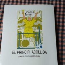 Libros de segunda mano: EL PRINCIPIO ACOLLIDA, SOBRE EL DIÁLOGO INTERCULTURAL, CARLES TORNER, EDITORIAL EMPÚRIES, 1995.. Lote 200174328