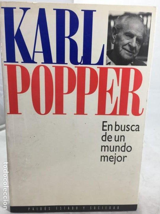 EN BUSCA DE UN MUNDO MEJOR, KARL POPPER, PAIDÓS ESTADO Y SOCIEDAD. 1994 (Libros de Segunda Mano - Pensamiento - Sociología)