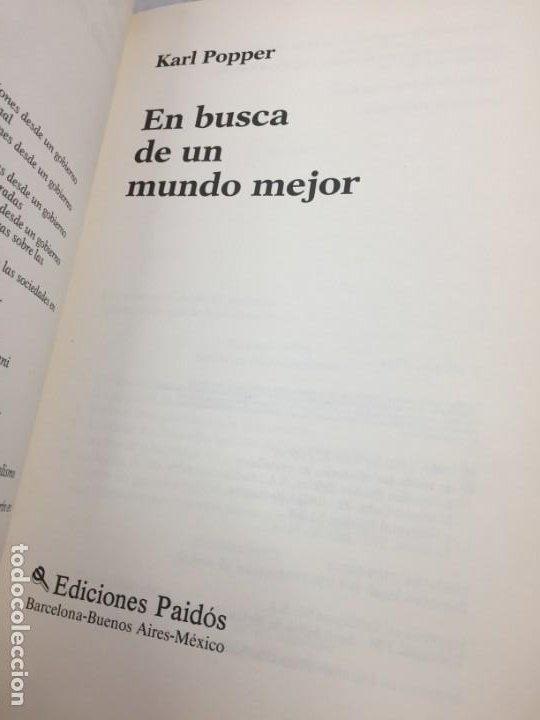 Libros de segunda mano: EN BUSCA DE UN MUNDO MEJOR, KARL POPPER, Paidós Estado y Sociedad. 1994 - Foto 3 - 200241727