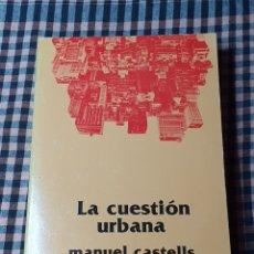 Libros de segunda mano: LA CUESTIÓN URBANA, MANUEL CASTELLS, SIGLO VEINTIUNO EDITORES, NOVENA EDICIÓN 1983.. Lote 200279721