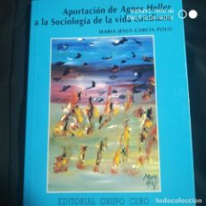 Libros de segunda mano: APORTACIÓN DE AGNES HELLER A LA SOCIOLOGÍA DE LA VIDA COTIDIANA. Lote 200294308